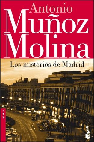 Los misterios de Madrid de Antonio Muñoz Molina