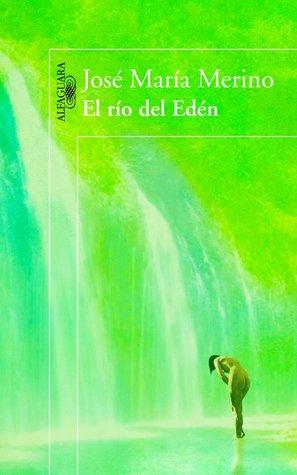 El río del Edén de José María Merino