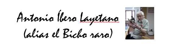Antonio Íbero Layetano (alias el Bicho raro) banner
