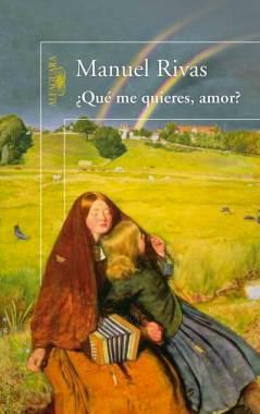 ¿Qué me quieres, amor? de Manuel Rivas
