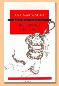 Ana María Shua, Botánica del caos